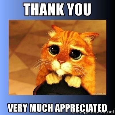 Thank You Very Much Meme - thank you very much appreciated puss in boots eyes 2 meme generator