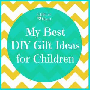 My Best Children s DIY Gift Ideas Child at Heart Blog