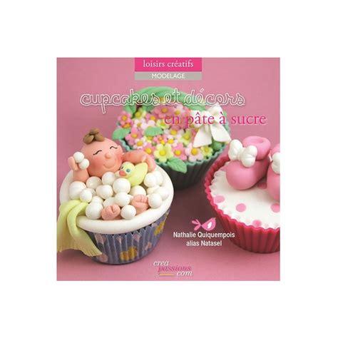 cupcake pate a sucre cupcakes et d 233 cors en p 226 te 224 sucre de natasel