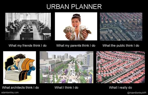 Urban Planning Memes - what it s like to be an urban planner adam bentley