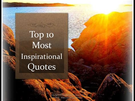 Top 10 Most Inspirational Quotes