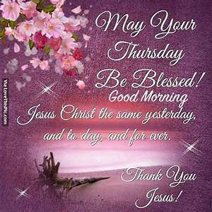 May Your Thursday Be Blessed! Good Morning Pictures ...