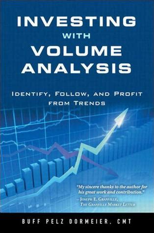 Investing With Volume Analysis By Buff Pelz Dormeier