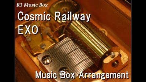 exo cosmic railway cosmic railway exo music box youtube