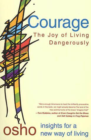 courage  joy  living dangerously  osho