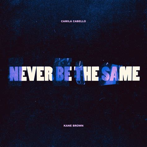 Camila Cabello Confirms Never The Same Remix Thanks