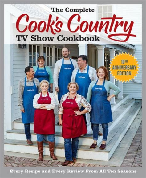 country cooks test kitchen recipes the complete cook s country tv show cookbook 10th 8422