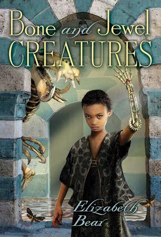 bone  jewel creatures  elizabeth bear reviews