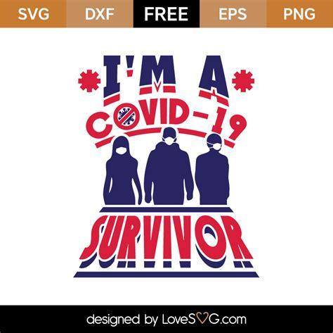 Get coronavirus graphics and designs. Free I'm A COVID-19 Survivor SVG Cut File | Lovesvg.com