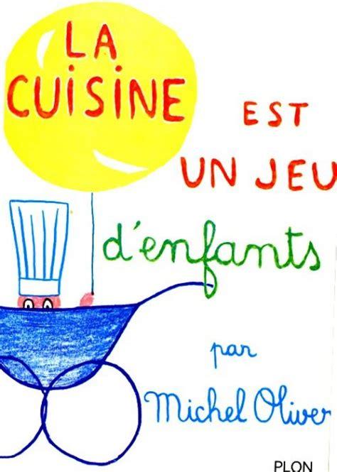 la cuisine est un jeu d enfants la cuisine est un jeu d enfants la recette du dredi