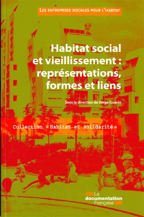 habitat si e social livre habitat social et vieillissement representations