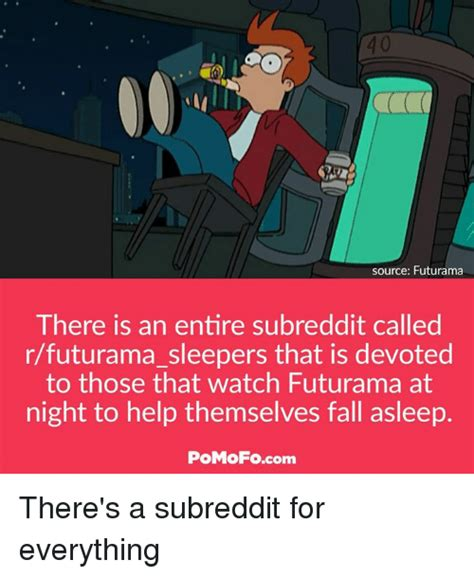 Why Are Sleepers Called Sleepers by 40 Source Futurama There Is An Entire Subreddit Called