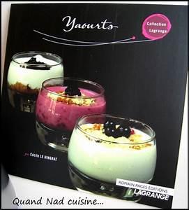 Yaourtiere Lagrange Recette : j 39 ai test pour vous la yaourti re lagrange quand nad cuisine ~ Nature-et-papiers.com Idées de Décoration