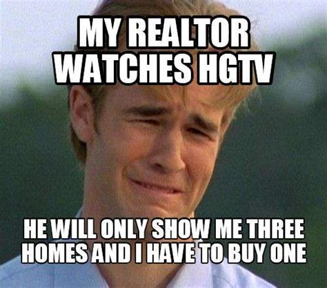 Real Estate Memes - 33 real estate memes that are entirely accurate