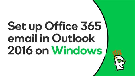 Office 365 Email Godaddy by Godaddy Office 365 Email Setup In Outlook 2016 Windows