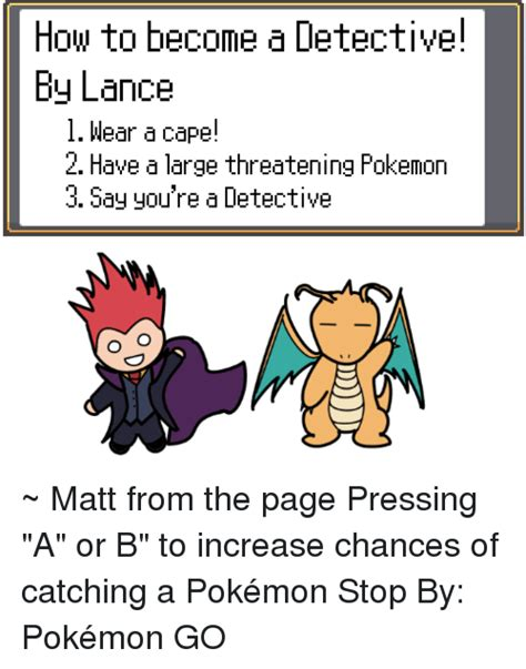 How To Become A Meme - how to become a detective by lance l wear a cape 2 have a large threatening pokemon 3 say you