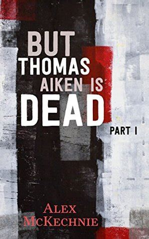 thomas aiken  dead part   alex mckechnie