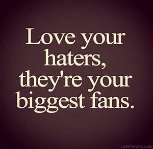 For Your Haters Quotes. QuotesGram