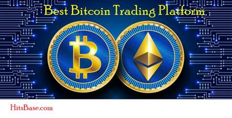 Best bitcoin trading platforms with detailed descriptions. Best Bitcoin Trading Platform | Sign Up Bitcoin Account - HitsBase.com