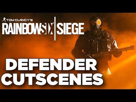 siege defender all defender cutscenes tom clancy 39 s rainbow six siege