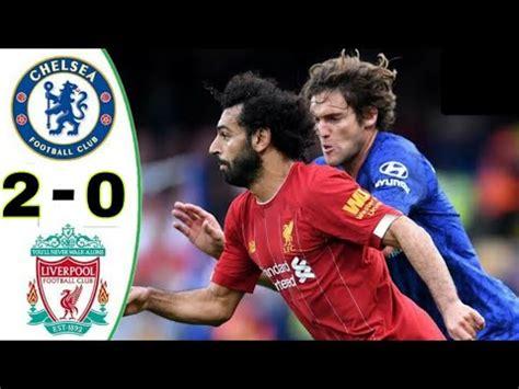 Chelsea vs Liverpool 2 - 0 Allgoals& Extend Highlights ...