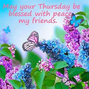 May Your Thursday Be Blessed Pictures, Photos, and Images ...