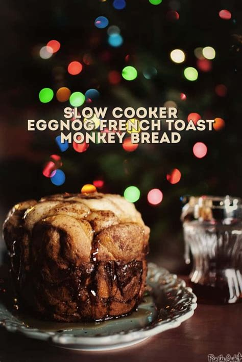 christmas brunch slow cooker eggnog french toast monkey