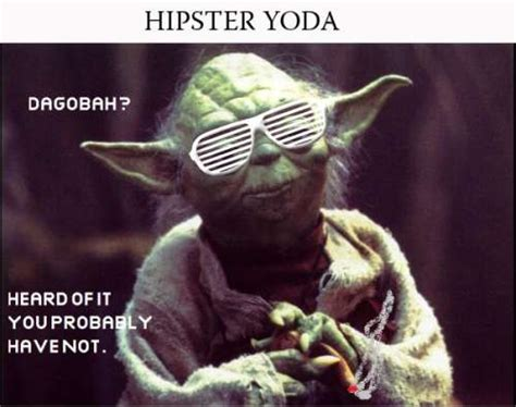 hipster yoda funny pictures quotes pics