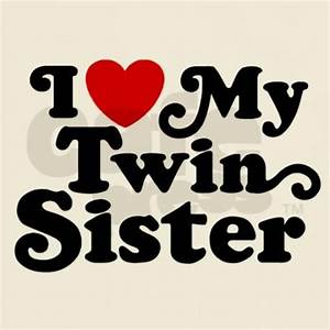 25+ best Twin s... Twin Sister Cute Quotes