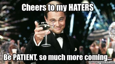 Memes For Haters - cheers to my haters
