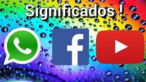 Significado De Whatsapp   Facebook   Youtube By   Mixael