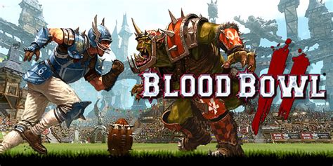 Blood Bowl 2 Comes To Consoles Out Now For Xbox One Ps4 Pc