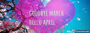 Goodbye March Hello April seasonal Facebook Cover