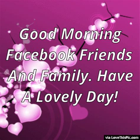 good morning facebook friends  family pictures