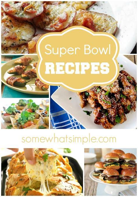superbowl food super bowl food somewhat simple