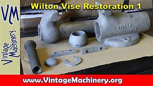 Wilton Vise Restoration Part 1  Disassembly And Cleaning