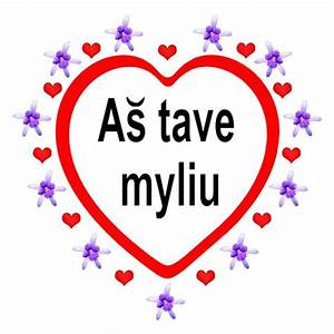 I love you - in... Lithuanian Love Quotes
