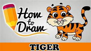 How To Draw A Tiger - Easy Step By Step Cartoon Art ...