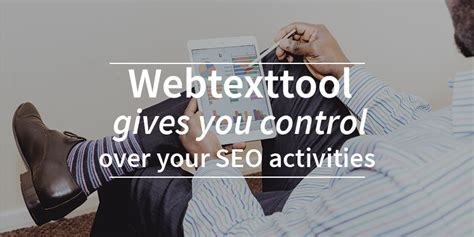 Seo Activities by Webtexttool Gives You Your Seo Activities