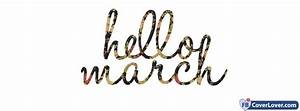 Hello March Facebook Cover | www.imgkid.com - The Image ...