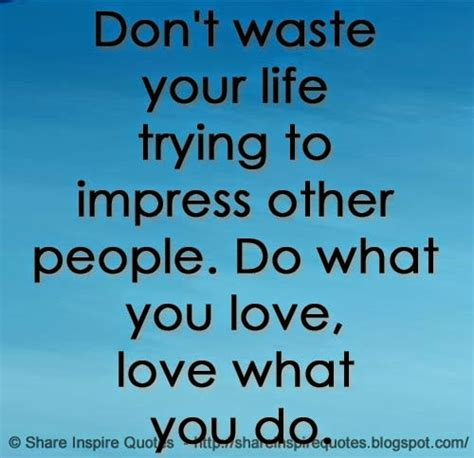Dont Waste Life Quotes