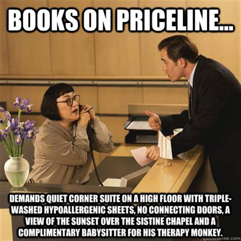 Hotel Memes - books on priceline demands quiet corner suite on a high floor with triple washed