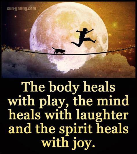play laugh  loud experience joy   life