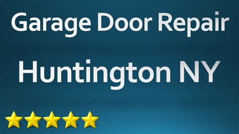 garage door repair ny garage door repair huntington ny 631 213 6538