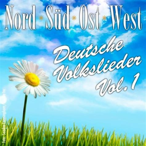 Ost West Süd Nord by Nord S 252 D Ost West Deutsche Volkslieder Vol 1 By