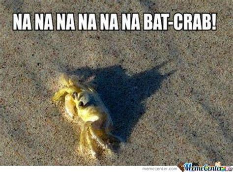 Crab Meme - bat crab by keagan meme center