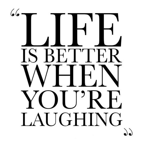 quot always follow your quotes about laughing at life quotesgram