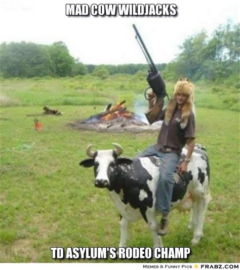 Mad Cow Disease Meme - mad cow memes image memes at relatably com