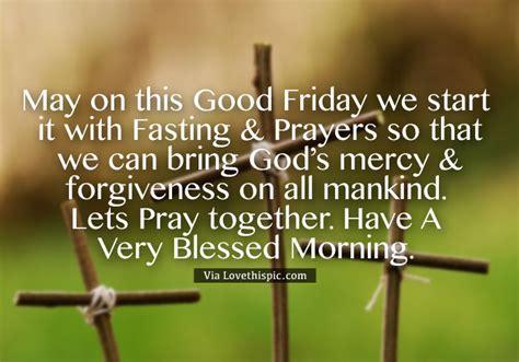 good friday  start   fasting prayers