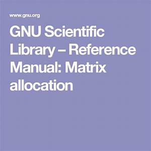 Gnu Scientific Library  U2013 Reference Manual  Matrix